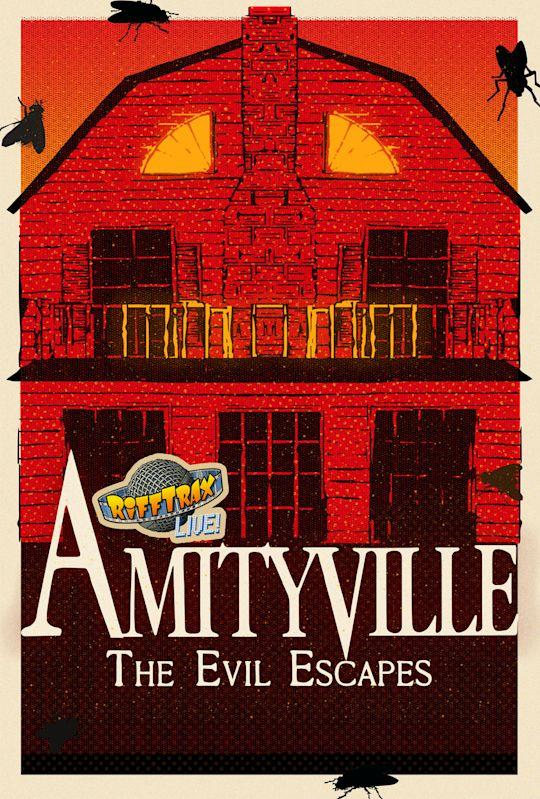 RiffTrax Live: Amityville 4: The Evil Escapes
