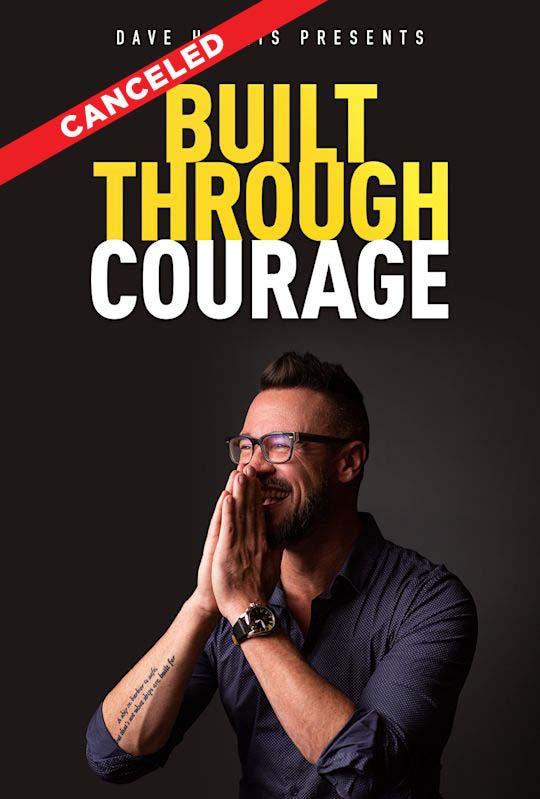 Dave Hollis Presents: Built Through Courage